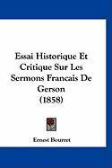Essai Historique Et Critique Sur Les Sermons Francais de Gerson (1858) - Bourret, Ernest