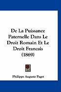 de La Puissance Paternelle Dans Le Droit Romain Et Le Droit Francais (1869) - Paget, Philippe Auguste