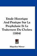 Etude Historique and Pratique Sur La Prophylaxie Et Le Traitement Du Cholera (1884) - Mireur, Hippolyte