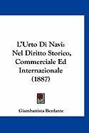 L'Urto Di Navi: Nel Diritto Storico, Commerciale Ed Internazionale (1887) - Benfante, Giambattista