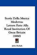 Storia Della Musica Moderna: Letture Fatte Alla Royal Institution of Great Britain (1880) - Hullah, John