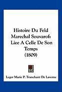 Histoire Du Feld Marechal Souvarof: Liee a Celle de Son Temps (1809) - De Laverne, Leger Marie P. Tranchant