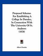 Proposed Scheme: For Establishing a College in Dundee, in Connection with the University of St. Andrews (1874) - Dundee, Albert