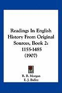Readings in English History from Original Sources, Book 2: 1155-1485 (1907)