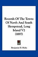Records of the Towns of North and South Hempstead, Long Island V2 (1897) - Hicks, Benjamin D.