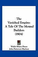 The Vanished Empire: A Tale of the Mound Builders (1904) - Dunn, Waldo Hilary