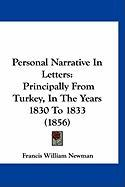 Personal Narrative in Letters: Principally from Turkey, in the Years 1830 to 1833 (1856) - Newman, Francis William