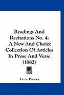 Readings and Recitations No. 4: A New and Choice Collection of Articles in Prose and Verse (1882)