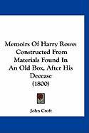Memoirs of Harry Rowe: Constructed from Materials Found in an Old Box, After His Decease (1800) - Croft, John