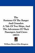 The Fortunes of the Ranger and Crusader: A Tale of Two Ships, and the Adventures of Their Passengers and Crews (1872) - Kingston, William Henry Giles