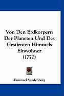 Von Den Erdkorpern Der Planeten Und Des Gestirnten Himmels Einwohner (1770)