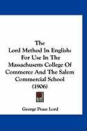 The Lord Method in English: For Use in the Massachusetts College of Commerce and the Salem Commercial School (1906) - Lord, George Pease