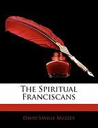 The Spiritual Franciscans - Muzzey, David Saville