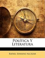 Pol Tica y Literatura - Alczar, Rafael Serrano