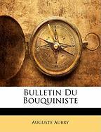 Bulletin Du Bouquiniste - Aubry, Auguste