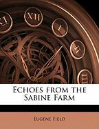 Echoes from the Sabine Farm - Field, Eugene