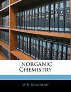 Inorganic Chemistry - Kemshead, W. B.