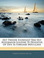 Het Tweede Eeuwfeest Van Het Athenaeum Illustre Te Deventer Op Den 16 February MDCCCXXX - Van Eck, Cornelis Fransen