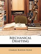 Mechanical Drafting - Howe, Charles Burton