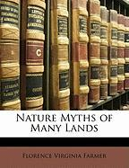 Nature Myths of Many Lands - Farmer, Florence Virginia