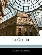 La Gloire - Rostand, Maurice