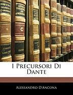I Precursori Di Dante - D'Ancona, Alessandro