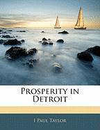 Prosperity in Detroit - Taylor, I. Paul