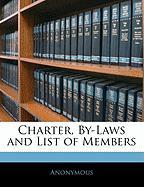 Charter, By-Laws and List of Members - Anonymous