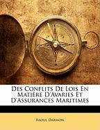 Des Conflits de Lois En Mati Re D'Avaries Et D'Assurances Maritimes - Darmon, Raoul