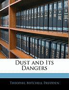 Dust and Its Dangers - Prudden, Theophil Mitchell