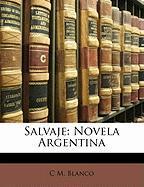Salvaje: Novela Argentina - Blanco, C. M.