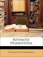 Retinitis Pigmentosa - Shoemaker, William Toy