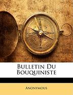 Bulletin Du Bouquiniste - Anonymous