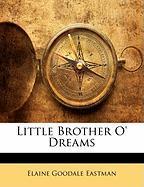Little Brother O' Dreams - Eastman, Elaine Goodale