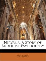 Nirvâna: A Story of Buddhist Psychology - Carus, Paul; Suzuke, Kason