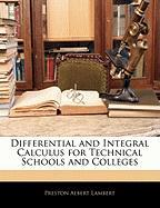 Differential and Integral Calculus for Technical Schools and Colleges - Lambert, Preston Albert