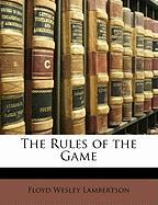 The Rules of the Game - Lambertson, Floyd Wesley
