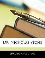 Dr. Nicholas Stone - De Puy, Edward Spence