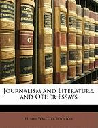 Journalism and Literature, and Other Essays - Boynton, Henry Walcott