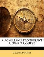 MacMillan's Progressive German Course - Fasnacht, G. Eugne