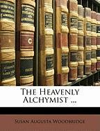 The Heavenly Alchymist ... - Woodbridge, Susan Augusta