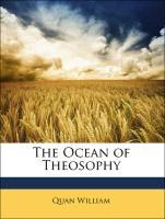The Ocean of Theosophy - William, Quan