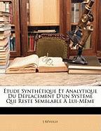Tude Synth Tique Et Analytique Du D Placement D'Un Syst Me Qui Reste Semblable Lui-M Me - Rveille, J.