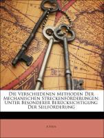 Die Verschiedenen Methoden Der Mechanischen Streckenförderungen: Unter Besonderer Berücksichtigung Der Seilförderung - Stein, A