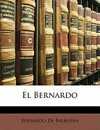 El Bernardo - De Balbuena, Bernardo