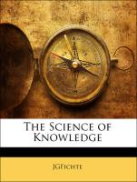 The Science of Knowledge - JGFichte