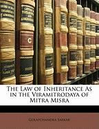 The Law of Inheritance as in the Viramitrodaya of Mitra Misra - Sarkar, Golapchandra