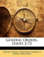 General Orders, Issues 2-72