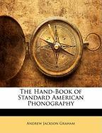 The Hand-Book of Standard American Phonography - Graham, Andrew Jackson