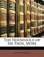 The Household of Sir Thos. More - Manning, Anne
